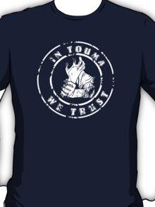 IN TOUMA WE TRUST T-Shirt