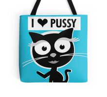 I love pussy! Tote Bag
