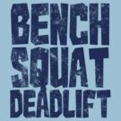 Bench Squat Deadlift by digerati
