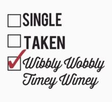 SINGLE TAKEN WIBBLY WOBBLY TIMEY WIMEY by fandomfashions