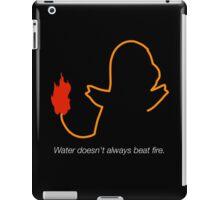 Charmander - Water doesn't always beat fire. iPad Case/Skin