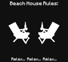 Beach House Rules: Relax Relax Relax (white) by MinecraftERR0R