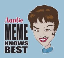 Auntie Meme Knows Best by auntiememe