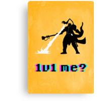 #1v1 me? Canvas Print