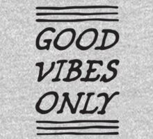 Good Vibes Only by ElectricNeff