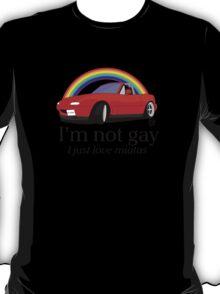 I'm not gay I just love my Miata! T-Shirt