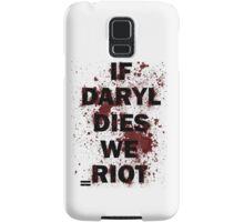 If Daryl Dies We Riot Samsung Galaxy Case/Skin