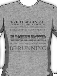 you better be running T-Shirt