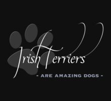 Irish Terriers - Are Amazing Dogs T-Shirt