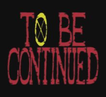 TO BE CONTINUED by Magellan