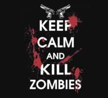 Keep Calm and Kill Zombies by bestbrothers