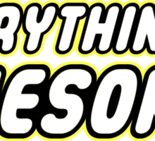 Everything is Awesome! Sticker