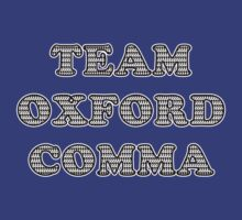 Team Oxford Comma by Trailerparkman