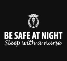 New For Nurses - Be Safe At Night, Sleep With A Nurse by onyxdesigns
