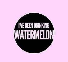 i've been drinkin' watermelon by dare-ingdesign