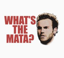 What's The Mata? by mattkolo