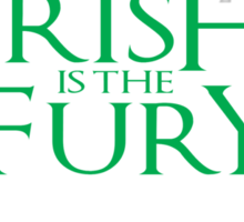 Irish is the fury Sticker