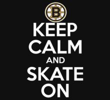 Keep Calm And Skate On (Bruins) by AWESwanky