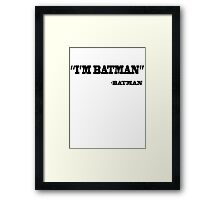 I'm Batman Framed Print