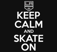 Keep Calm And Skate On (Kings) by AWESwanky