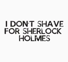 I don't shave for sherlock holmes by pandagoo