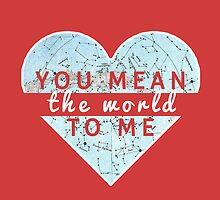 You Mean The World To Me by raeuberstochter