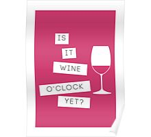 Is It Wine O'Clock Yet? Poster