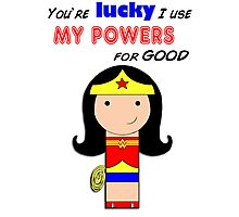 Use Your Powers for Good!  Photographic Print