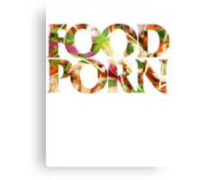 FOOD PORN Canvas Print