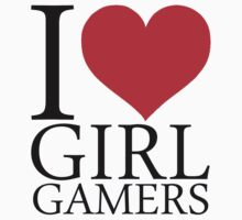 I Heart Gamer Girls by Wyatt Devenney