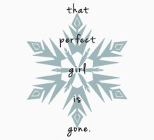 That Perfect Girl Is Gone (Frozen) by riselikethedawn