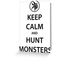 KEEP CALM and HUNT MONSTERS (black) Greeting Card