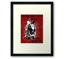 Everyone Makes Fun of the Redneck Until the Zombie Apocalypse Framed Print