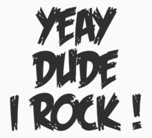 Yeay dude i rock by spicydesign