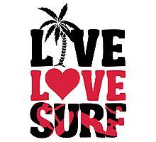 Live Love Surf Photographic Print