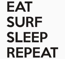 Eat Surf Sleep Repeat by nektarinchen