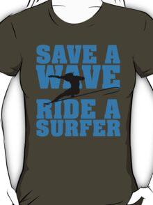 Save a wave, ride a Surfer T-Shirt