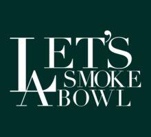 LA Lets Smoke A Bowl White Ink by FreshThreadShop