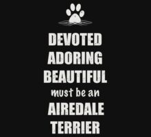 Airedale Terrier - Devoted, Adoring, Beautiful by Helen Green