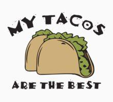My Tacos Are The Best by BrightDesign