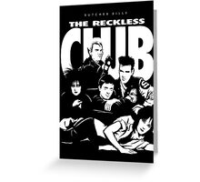 The Reckless Club Dark Greeting Card