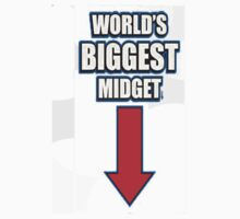 Worlds Biggest Midget by DopeOutfitters