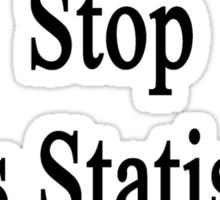 Cancer Won't Stop This Statistics Teacher  Sticker