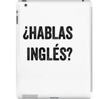 Do you speak English? (Spanish) iPad Case/Skin