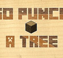 Go Punch A Tree by Wes Buntin