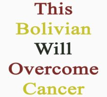 This Bolivian Will Overcome Cancer  by supernova23