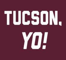 Tucson, YO! by Location Tees
