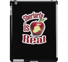 Sheriarty IS real iPad Case/Skin