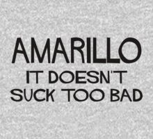 Amarillo Doesn't Suck by Location Tees