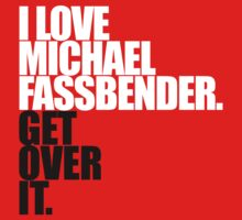 I Love Michael Fassbender! by Surpryse